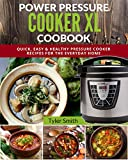 Power Pressure Cooker XL Cookbook: Quick, Easy & Healthy Pressure Cooker Recipes for the Everyday Home (Electric Pressure Cooker Cookbook Book 2)