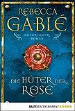 Die Hüter der Rose: Historischer Roman (Waringham Saga 2) (German Edition)