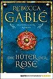 Die Hüter der Rose: Historischer Roman (Waringham Saga 2) - Rebecca Gablé