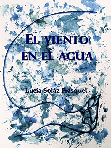 El viento en el agua (Spanish Edition)
