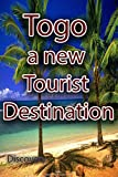 Tourism in Togo, a new Tourist Destination: Join discovery on Togo tourism
