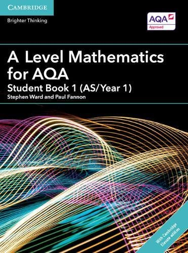 A Level Mathematics for AQA Student Book 1 (AS/Year 1) with Cambridge Elevate Edition (2 Years) (AS/A Level Mathematics for AQA)