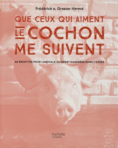 Que ceux qui aiment le cochon me suivent
