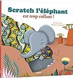Mes p'tits albums - Scratch l'éléphant est trop collant !
