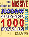 The Massive Book of Jigsaw Sudoku: 1000 puzzles: Volume 1