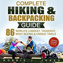 Complete Hiking & Backpacking Guide: Hiking Gears A to Z