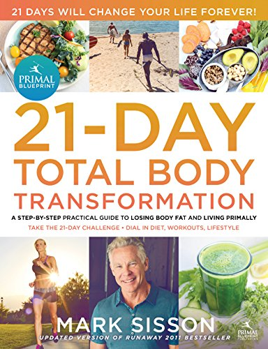 The Primal Blueprint 21-Day Total Body Transformation : A step-by-step, gene reprogramming action plan (English Edition)