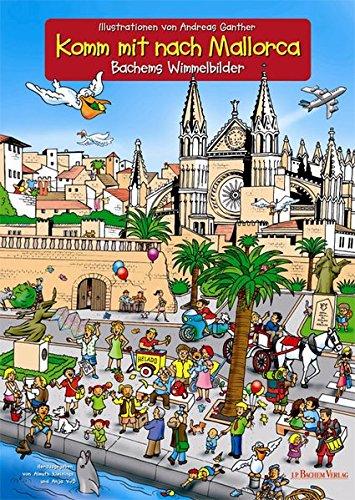 Komm mit nach Mallorca. Bachems Wimmelbilder.