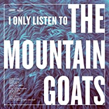 I Only Listen to the Mountain Goats: All Hail West Texas [VINYL]