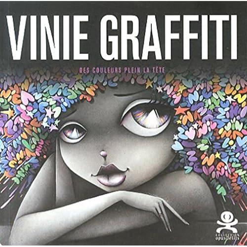 Vinie Graffiti - Des couleurs plein la tête: Opus délits 45