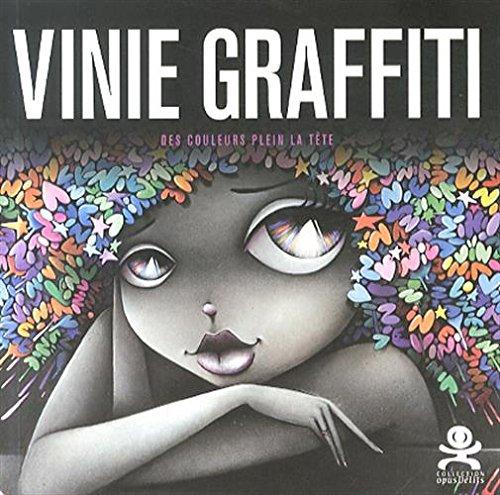 Vinie graffiti : Des couleurs plein la tête