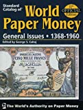 Standard Catalog of World Paper Money: General Issues 1368-1960. Volume Two (STANDARD CATALOG OF WORLD PAPER MONEY VOL 2: GENERAL ISSUES)