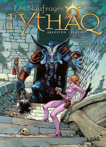 Les Naufragés d'Ythaq 16 - Les Assiégés de Glèbe