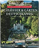 Schlösser und Gärten Deutschlands (Burgen & Schlösser) - Christa Hasselhorst