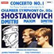 Shostakovich: Concerto No. 1 for Piano, Op. 35, Chamber Symphony, Op. 110a