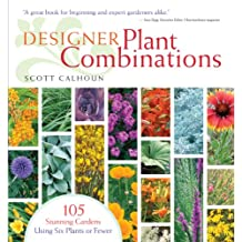 Designer Plant Combinations: 105 Stunning Gardens Using Six Plants or Fewer (English Edition)