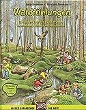 Waldfühlungen: Das ganze Jahr lang den Wald erleben. Naturführungen, Aktivitäten und Geschichtenfibel. Mit Spielen, Übungen und Rezepten (Praxisbücher für den pädagogischen Alltag) - Antje Neumann, Burkhard Neumann