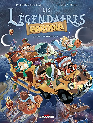 Les Lgendaires - Parodia T03: Gagastrophique !