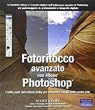 Fotoritocco avanzato con Adobe Photoshop. I sette punti del metodo Kelby per ottenere il meglio dalle vostre foto