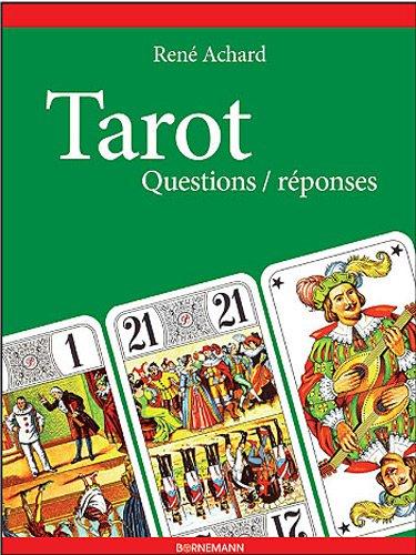 Tarot : Questions/réponses par René Achard