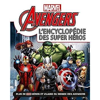 Avengers , Marvel , L'ENCYCLOPEDIE des super heros