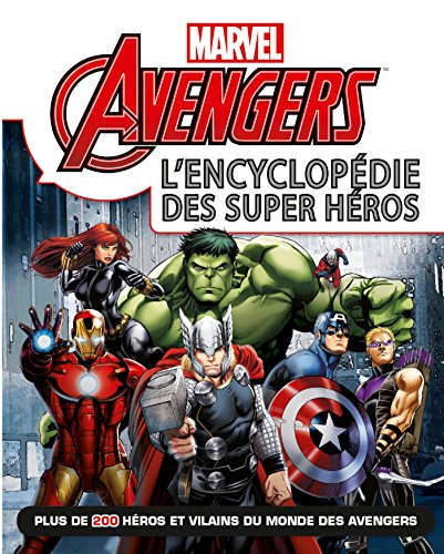 Avengers , Marvel , L'ENCYCLOPEDIE des super heros par Walt Disney