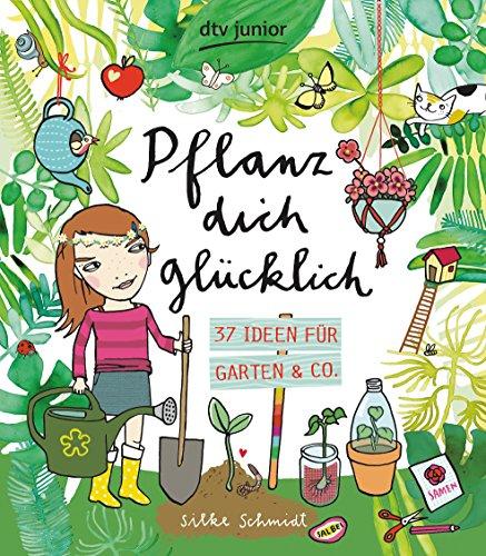 Pflanz dich glücklich  37 Ideen für Garten & Co. - Fensterbank Gärtnern