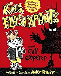 King Flashypants and the Evil Emperor by Andy Riley (2016-07-14)
