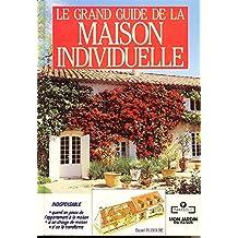 Le Grand guide de la maison individuelle