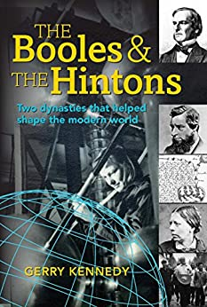 The Booles and the Hintons: two dynasties that helped shape the modern world by [Kennedy, Gerry]