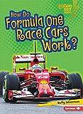 How Do Formula One Race Cars Work? (Lightning Bolt Books How Vehicles Work)