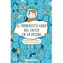 El imprevisto caso del chico en la pecera (Spanish Edition)