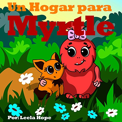 libros infantiles en español :Un Hogar para Myrtle ( para niños Children's Spanish Books English Spanish Bilingual Collection nº 1)