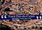 Nord-Pas-de-Calais : Balades vues du ciel