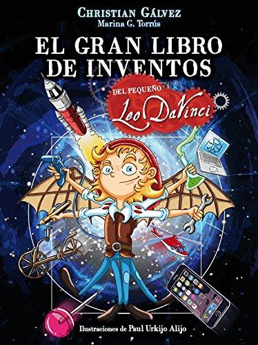 El pequeño Leo Da Vinci. El gran libro de inventos del pequeño Leo Da Vinci
