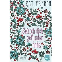 Seit ich dich gefunden habe: Liebesroman (German Edition)