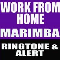 Work From Home Marimba Ringtone and Alert