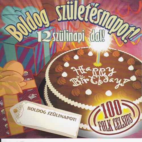 100 folk celsius boldog születésnapot mp3 Boldog szuletesnapot by 100 Folk Celsius on Amazon Music   Amazon  100 folk celsius boldog születésnapot mp3