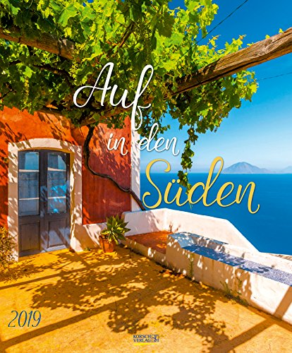 Auf in den Süden 2019: Großer Wandkalender. Foto-Kunstkalender mit Bildern von Gärten am Meer. Hochformat 55 x 45,5 cm. Edles Foliendeckblatt.