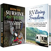 Self-Sufficient Box Set (2 in 1) (Learn How to Survive in the Wilderness or Embark on a Road Trip Adventure in Your Motorhome) (English Edition)