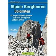 Alpine Bergtouren Dolomiten: 50 anspruchsvolle Gipfelziele zwischen Rosengarten und Drei Zinnen (Erlebnis Bergsteigen)