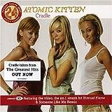 Cradle By Atomic Kitten (2005-02-14) -