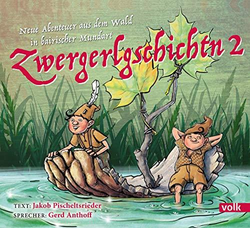 Zwergerlgschichtn 2: Neue Abenteuer aus dem Wald in bairischer Mundart