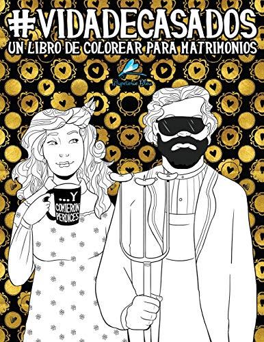 Vida de casados: Un libro de colorear para matrimonios por Papeterie Bleu