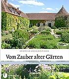 Vom Zauber alter Gärten - Frankreich - Aloys Finken, Kriemhild Finken