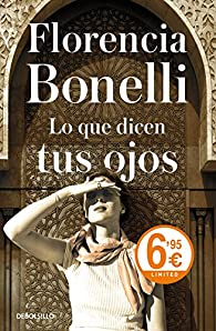 Lo que dicen tus ojos par Florencia Bonelli