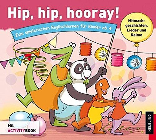 Hip, hip, hooray! Zum spielerischen Englischlernen für Kinder ab 4