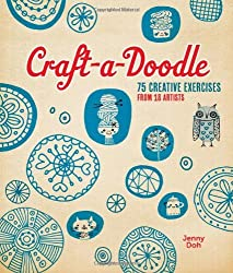 Craft-a-Doodle: 75 Creative Exercises from 18 Artists by Jenny Doh (2013-08-06)