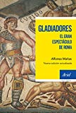 Gladiadores: El gran espectáculo de Roma (Ariel Historia)