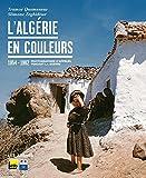 Telecharger Livres L Algerie en couleurs (PDF,EPUB,MOBI) gratuits en Francaise